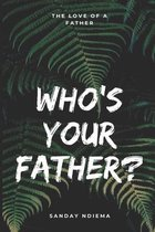 Who's Your Father