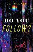 Do You Follow?