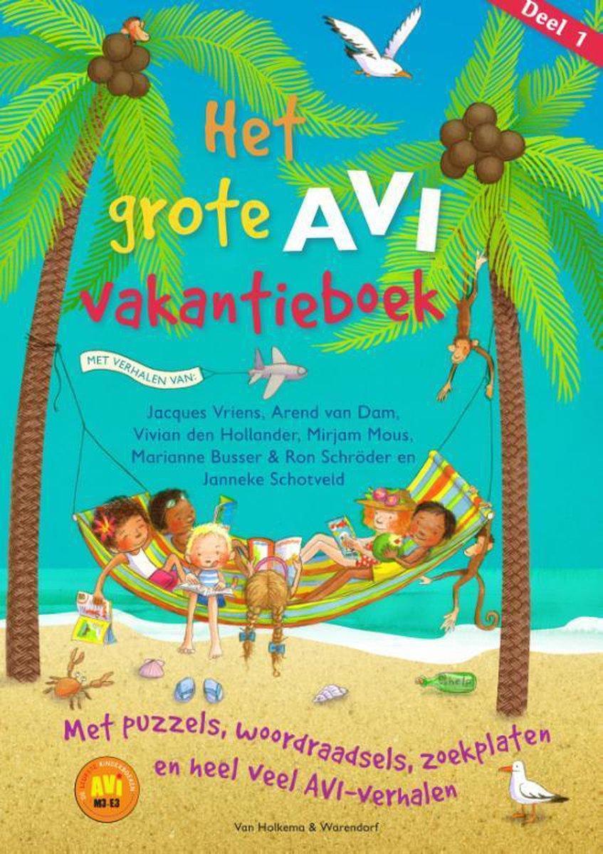 Het grote AVI vakantieboek AVI M3 - AVI E3 - Arend Vsn Dam