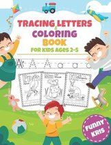 Tracing Letters & Coloring Book For Kids Ages 2-5