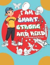I am Smart strong and Kind a Coloring Book For boys