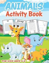 Animal Activity Book for Kids Ages 4-8: A Fun Kid Workbook Game For Learning, Coloring, Mazes, Word Search, Sudoku and More for Kids And Toddlers