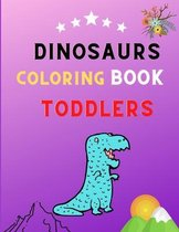 Dinosaurs coloring book toddlers: Great Gift for Boys & Girls, coloring book kids & toddlers Ages 2-4,4-8