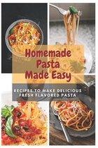 Homemade Pasta Made Easy