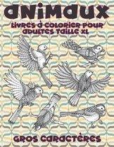 Livres a colorier pour adultes taille XL - Gros caracteres - Animaux