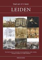 Leiden - Stad van m'n leven  - geschiedenis, cadeau Leidenaar