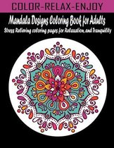 Mandala Designs Coloring Book for Adults
