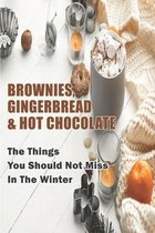 Brownies, Gingerbread _ Hot Chocolate_ The Things You Should Not Miss In The Winter
