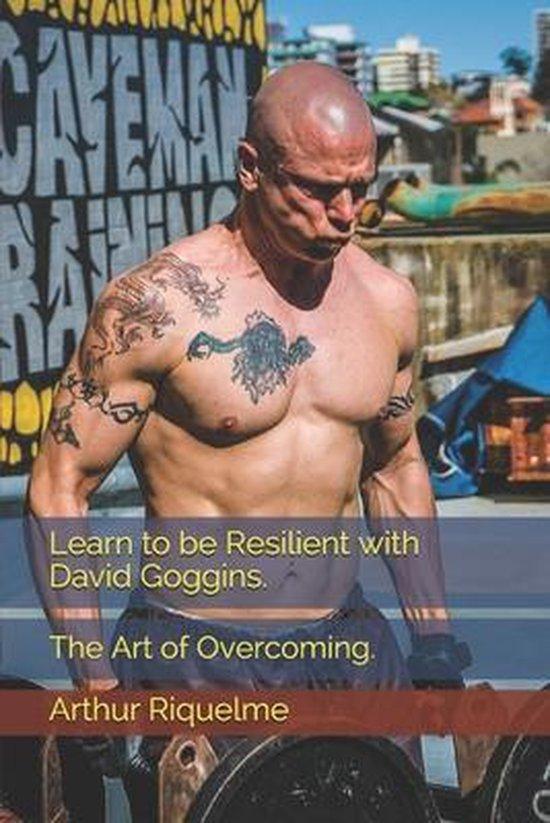 Boek cover Learn to be Resilient with David Goggins. van Arthur Riquelme (Paperback)