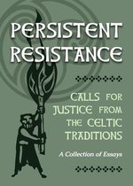 Persistent Resistance: Calls for Justice from the Celtic Traditions