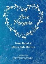 Love Prayers from Rumi & Other Sufi Mystics