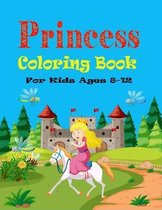 Princess Coloring Book For kids Ages 8-12