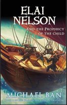 Elai Nelson and the Prophecy of the Child