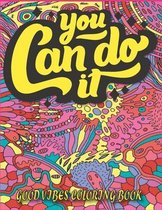 You Can Do It Good Vibes Coloring Book