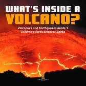 What's Inside a Volcano? | Volcanoes and Earthquakes Grade 5 | Children's Earth Sciences Books