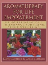 Aromatherapy for Life Empowerment