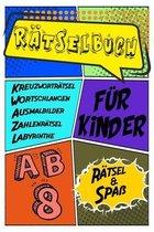 Ratselbuch Fur Kinder Ab 8 Ratsel & Spass Kreuzwortratsel, Labyrinthe, Wortschlangen, Zahlenratsel, Ausmalbilder