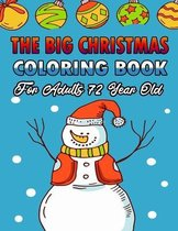 The Big Christmas Coloring Book For Adults 72 Year Old