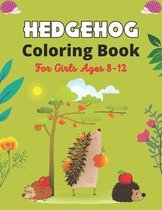 HEDGEHOG Coloring Book For Girls Ages 8-12
