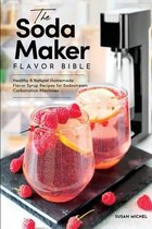 The Soda Maker Flavor Bible