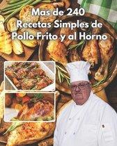mas de 240 recetas simples de pollo frito y al horno
