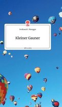 Kleiner Gauner. Life is a Story - story.one