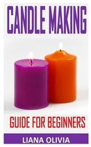Candle Making Guide for Beginners: Homemade Candles: for Beginners