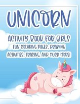 Unicorn Activity Book For Girls Fun Coloring Pages, Drawing Activities, Tracing, And Much More!