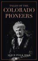 Tales of the Colorado Pioneers