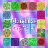 Mandalas for Any Mood - Relaxing Coloring Book for Adults