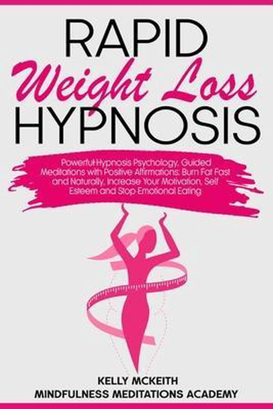 Rapid Weight Loss Hypnosis: Powerful Hypnosis Psychology, Guided Meditations with Positive Affirmations