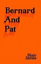 Bernard and Pat