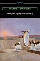 The Light of Egypt (Volumes I and II)