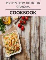 Recipes From The Italian Grandma Cookbook