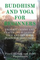 Buddhism and Yoga for Beginners