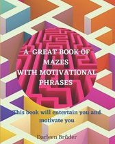 A Great Book of Mazes with Motivational Phrases