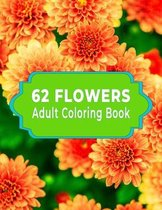 62 Flowers Adult Coloring Book