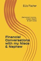 Financial Conversations with my Niece & Nephew: (Retirement Income - Hidden Wealth & Cash Cows)