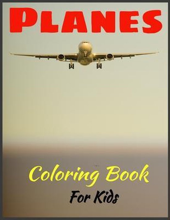 Planes Coloring Book For Kids