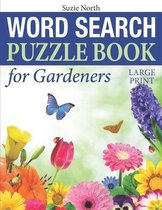 Word Search Puzzle Book for Gardeners (Large Print)