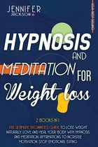 Hypnosis and Meditation for Weight Loss: 2 Books in 1