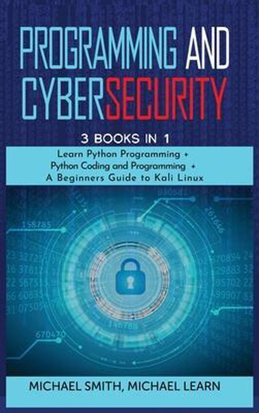 programming and cybersecurity: 3 BOOKS IN 1