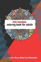 100 Mandals Coloring Books For AdultAnd Stress Relief And Relaxation