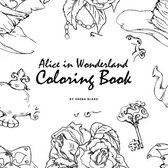 Alice in Wonderland Coloring Book for Young Adults and Teens (8.5x8.5 Coloring Book / Activity Book)