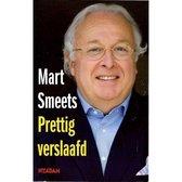 Boek cover Prettig verslaafd van Mart Smeets