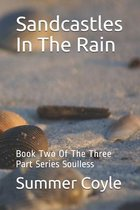 Sandcastles In The Rain