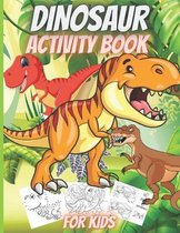 Dinosaur Activity Book For Kids: Funny Dinosaur Activity Book