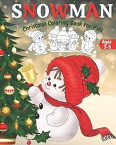 Christmas Snowman Coloring Book For Kids Ages 3-5