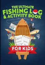 The Ultimate Fishing Log & Activity Book For Kids