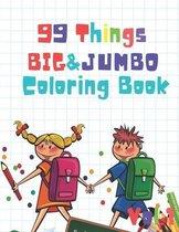 99 Things BIG & JUMBO Coloring Book